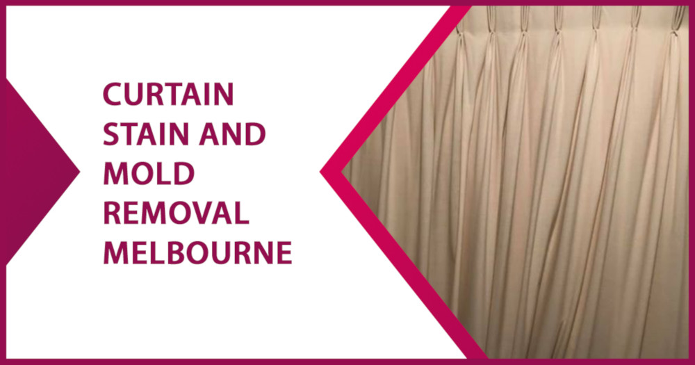 Curtain Stain and mold Removal Melbourne
