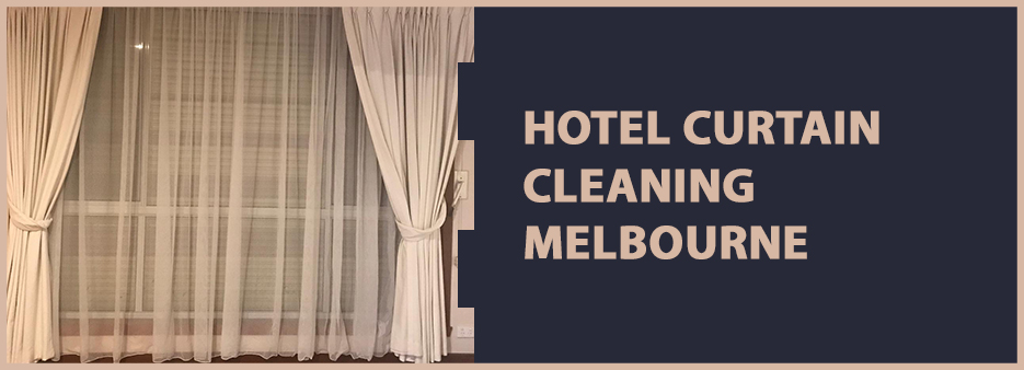 Hotel Curtain Cleaning Melbourne
